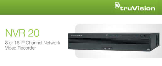 TruVision NVR 20 - 8 or 16 IP Channel Network Video Recorder